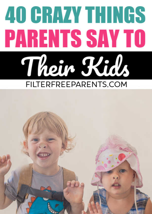 Here are 40 Things Parents Say To Their Kids that we never expected to say before we became parents #kids #motherhood #momlife #funnythingsparentssay #funny #humor #parenting #filterfreeparents