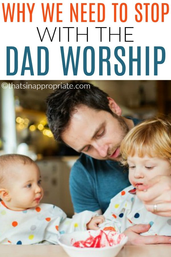 This is why we need to stop the dad worshiping #dad #dadworship #stop #momlife #mom