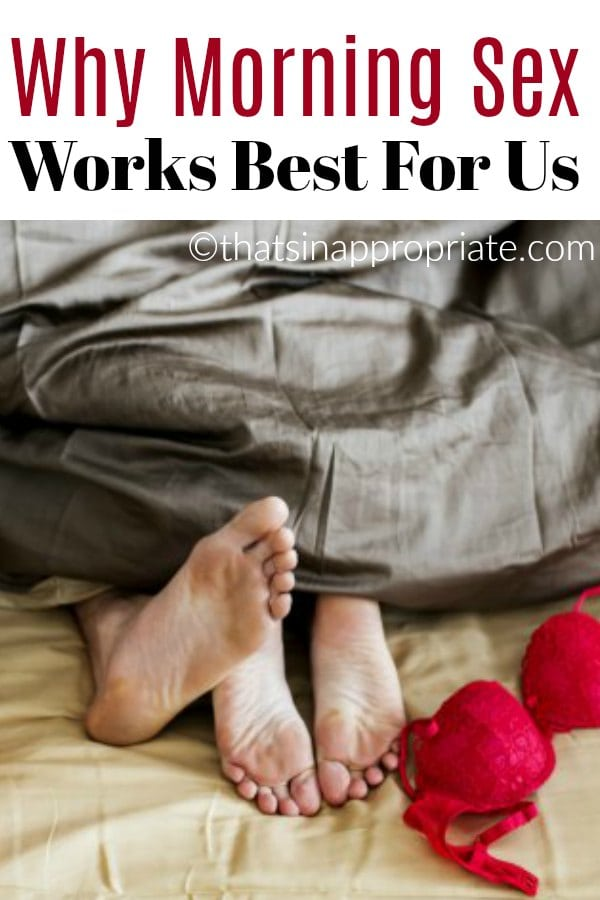 Sex after kids can sometimes be hard to find time for. Here's how one mom of teens finds the time for sex and why it works for her to make the most of her mornings. #parenting #momlife #marriage #sex #thatsinappropriate #sexlife #husbands #wives #marriedsex