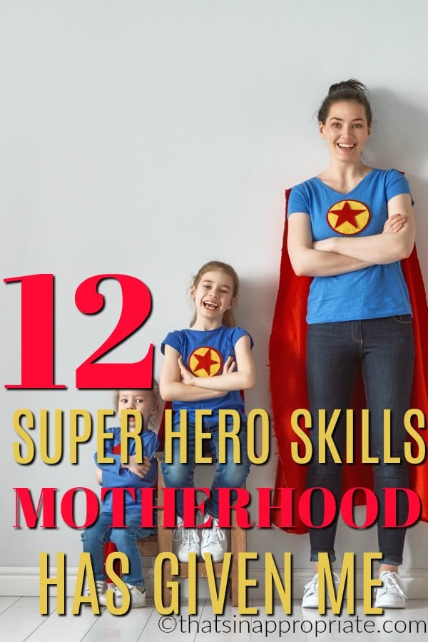 Motherhood gives you a unique skill set. One you wouldn't expect. From eating fast to being a fierce negotiator, this funny parenting post will have you laughing. #motherhood #momlife #supermom #parenthood