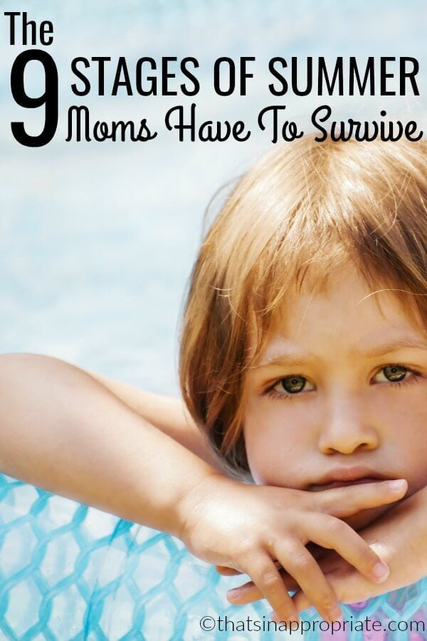 But sooner than later, reality sets in. We may not always give voice to our profound, enigmatic feelings about summer, but there are nine stages of summer we all have to survive at some point during those nine long weeks. #9stages #summer #vacation #kids #parenthood #parenting
