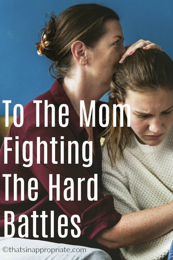 Every day moms are fighting battles in their own homes. They advocate for the special needs child, they fight battles of wills, and they fight against their own challenges with weight, depression, anxiety, and self-esteem issues. Moms are fighters, and this inspirational blog post will remind you that even though you feel alone, you can keep fighting. #momlife #momming #motherhood #parenthood #mentalillness #specialneeds #anxiety #depression #positiveparenting