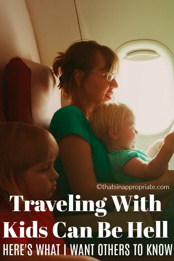 Traveling with small children is hard. Here's what one parent wants other travelers to know about how hard it is to travel with kids. #parenting #travel #travelingwithkids #momlife #motherhood #parenthood