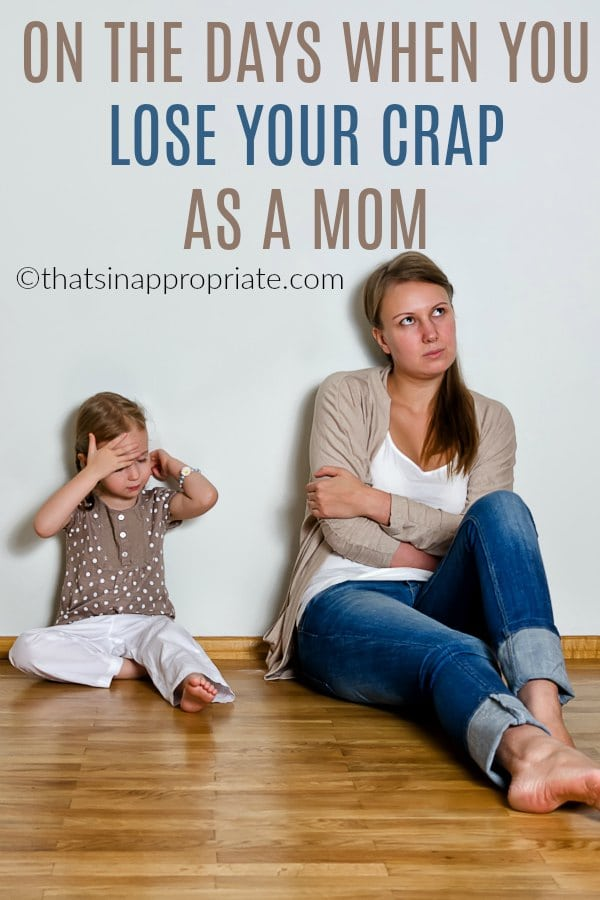 Motherhood is hard, and sometimes we lose our patience. Here's what you need to remember on the days when you lose your crap as a mom. #momlife #parenting #parenthood #motherhood #patience