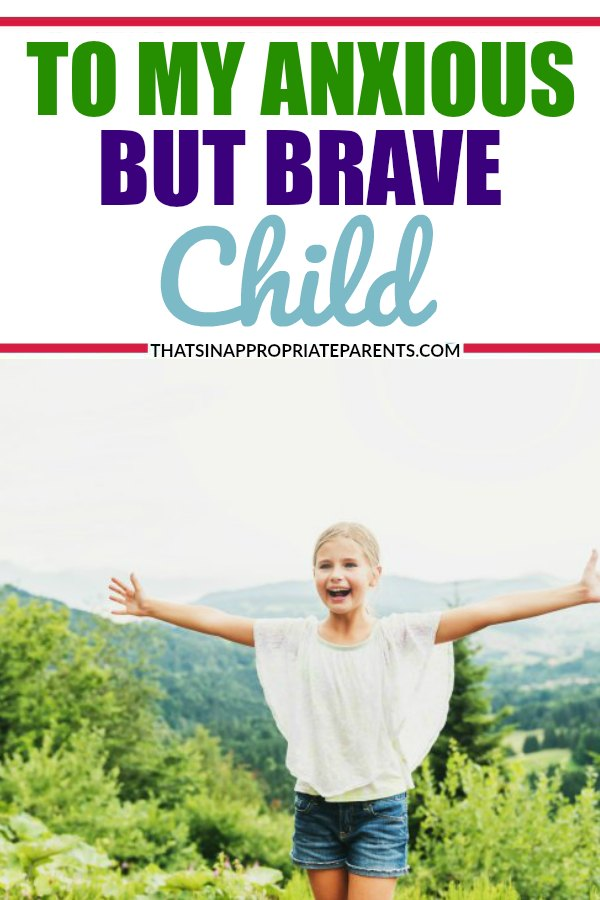 This heartfelt letter to the anxious child that is overcoming her fears is perfect to share with any parent who has a child that struggles with anxiety. #anxiety #childhoodfears #childhoodanxiety #anxiouskids #motherhood #momlife