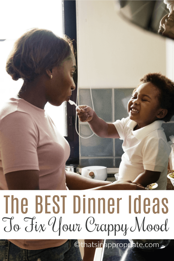 When you don't feel like cooking, and have a bad attitude, you need some easy meal ideas for dinner to fix your crappy mood. These simple dinner ideas will fix the I don't feel like cooking mood - and LOTS of others. #momlife #parenting #cooking #ihatecooking #dinnerideas #dinner #supper #easydinner