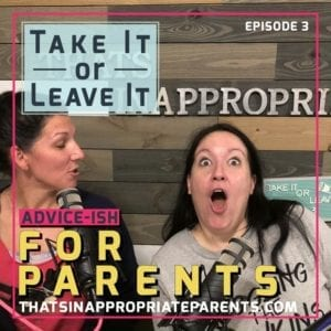 Take it or Leave it Podcast – Episode 3 – Placenta Eating, Toddler Drama and Top 5 Marriage Fights