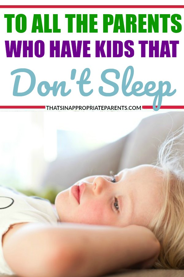 Not all kids are great sleepers. Some don't ever sleep from the beginning. This mom's message is one we need to hear. Sometimes, you are just stuck with a kid that doesn't sleep. #sleep #parenting #momlife #motherhood #sleep #sleepissues