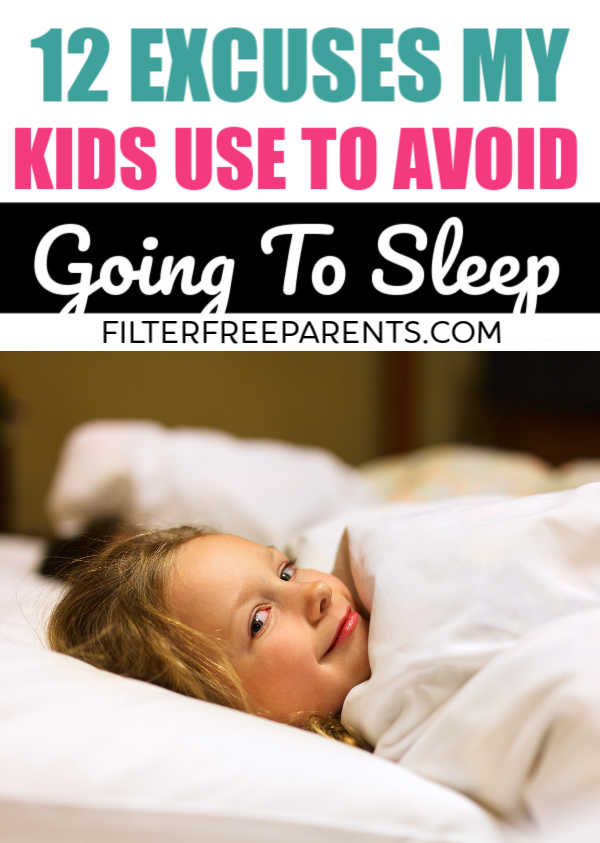 Kids will do anything to avoid going to sleep or stay up past their bedtime. Here are 12 excuses ever parent has heard once or twice when trying to put their kids to bed. #bedtime #momlife #filterfreeparents #sleep #kids #gotheftosleep