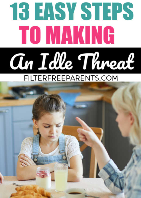 If you're looking for positive parenting advice or solid methods of discipline for your kids, this post isn't it. Instead you'll learn the 13 funny and important steps to making an idle threat. #filterfreeparents #momlife #funny #humor #parenting #parenthood #discipline #positiveparenting