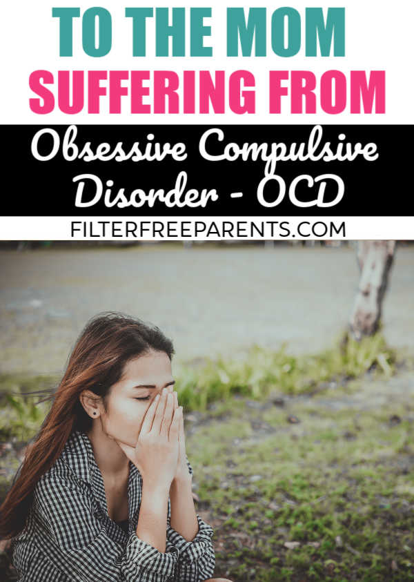 OCD or Obsessive Compulsive Disorder can feel overwhelming when you're a parent. But, there is hope. This post from a mom that suffers with mental illness and OCD is spot on! #mentalillness #OCD #obsessivethoughts #parenting #filterfreeparents #momlife