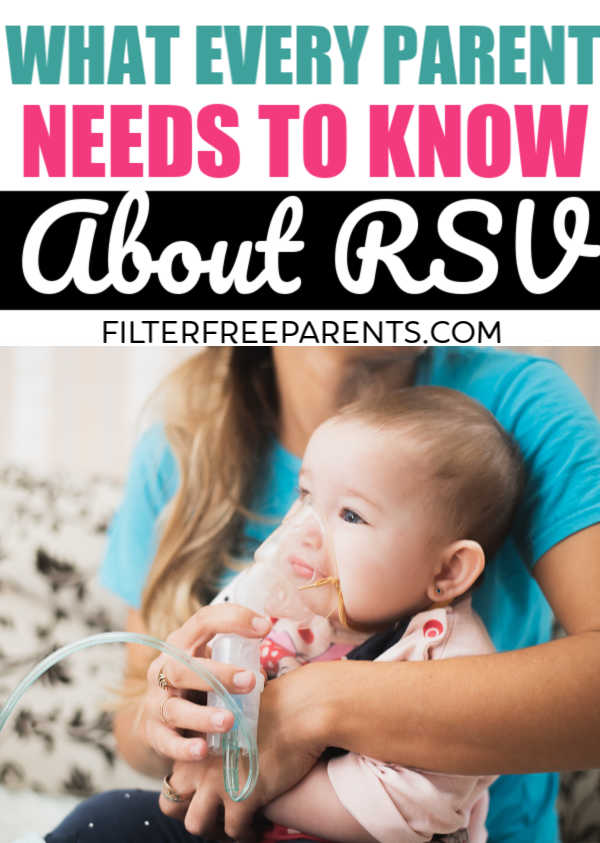 RSV or Respiratory syncytial virus can be very serious for small children. It's important for parents to know the signs, symptoms and things to look for with RSV. Here is what you need to know. #RSV #Respiratorysyncytialvirus #momlife #parenting #sick #filterfreeparents