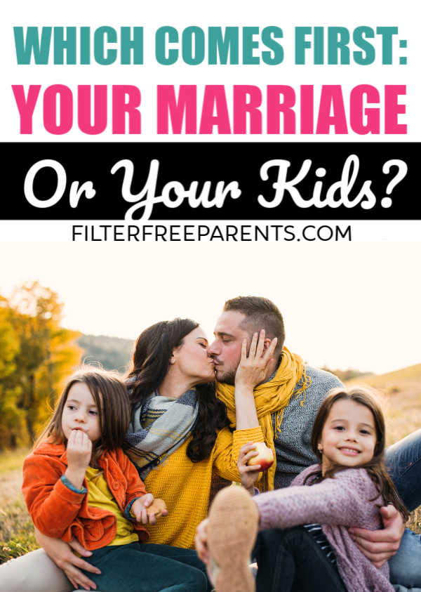 It's an age old question. Are the kids the most important people in the family, or is your spouse? This article examines all sides answer the question - which is more important? Your Marriage or your kids? #marriage #family #filterfreeparents #momlife #motherhood #husbands #wives