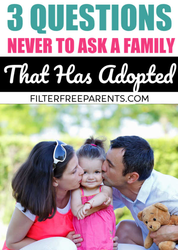 If you know a family that has adopted a child, then you know that sometimes it can be a sensitive topic. This perfectly explains what to say and what not to say to an adoptive mom or dad. #adoption #filterfreeparents #momlife #parenting #adoptee