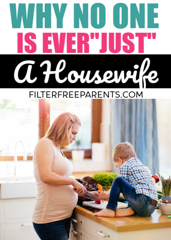 Being a housewife or a homemaker or a stay at home mom  is not easy not matter what you call it. But we should know our value as a stay at home mom. This inspirational post on motherhood proves that working in the home is as important as anything else we choose to pursue. #motherhood #filterfreeparents #sahm #stayathomemom