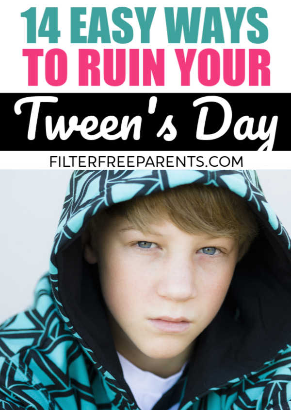 Want to ruin your tween's day? It's really not as hard as you think. This funny post about parenting pre-teens is a hilarious look at this stage of motherhood. #momlife #parenting #tweens #preeteen #filterfreeparents